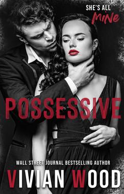 Possessive by Vivian Wood