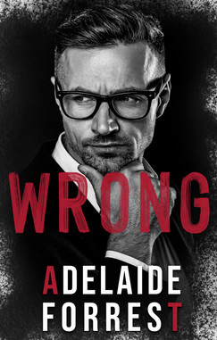 Wrong by Adelaide Forrest