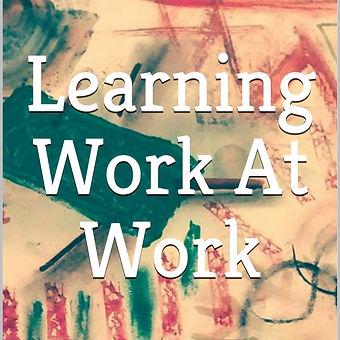 Learning%20Work%20At%20Work_edited.jpg