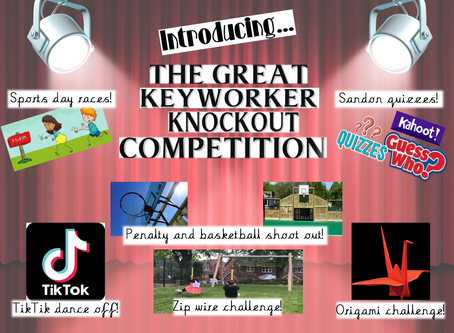 The Great Key Worker Knockout Competition!