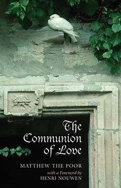 The Communion of Love - Matthew the Poor