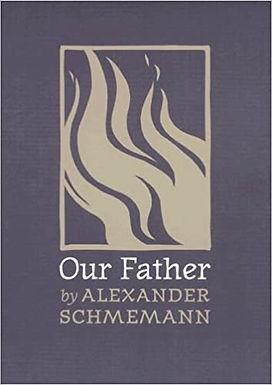 Our Father - Alexander Schmemann
