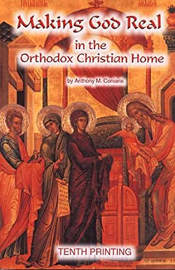Making God real in the Orthodox Christian home - Fr. Anthony M Coniaris