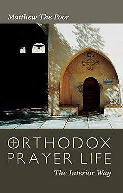 Orthodox Prayer Life - Matthew the Poor