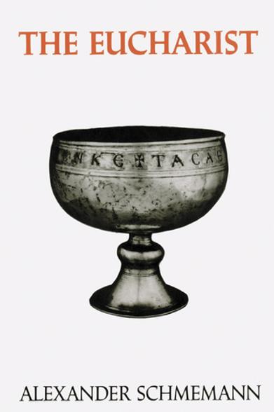 The Eucharist - Alexander Schmemann