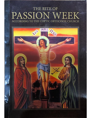 The Rite of Passion Week According to the Coptic Orthodox Church