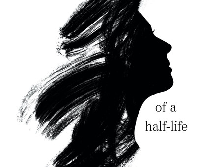 Fragments of a Half-Life