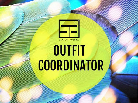 STATUS AVENUE™ OUTFIT COORDINATOR IS HERE!