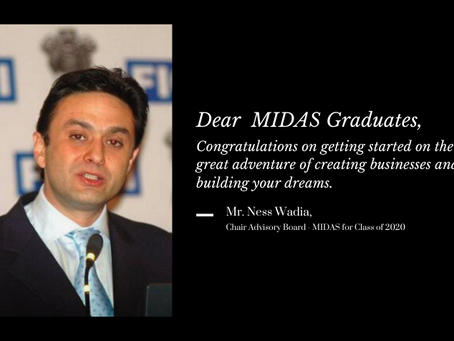 Message from Mr. Ness Wadia, Chair Advisory Board - MIDAS for Class of 2020