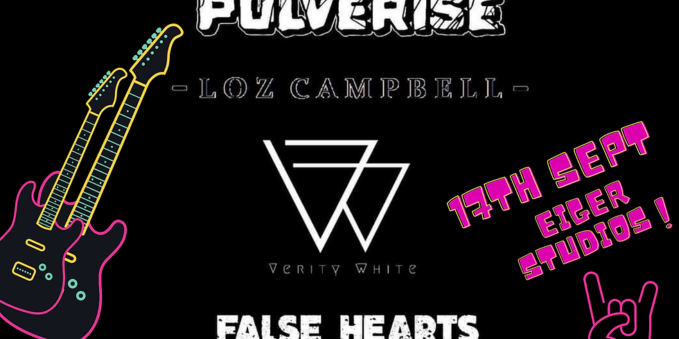 Pulverise / Loz Campbell / Verity White / False Hearts