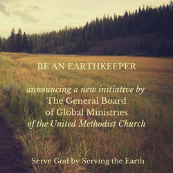 BE AN EARTHKEEPERannouncing a new initiative by The General Board of Global Ministries
