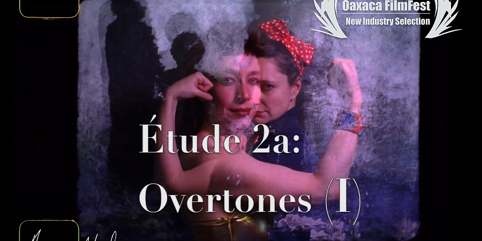 Étude 2a: Overtones (I) at Oxford Film Festival
