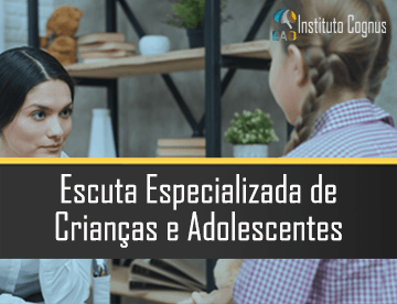 Curso Escuta Especializada de Crianças e Adolescentes