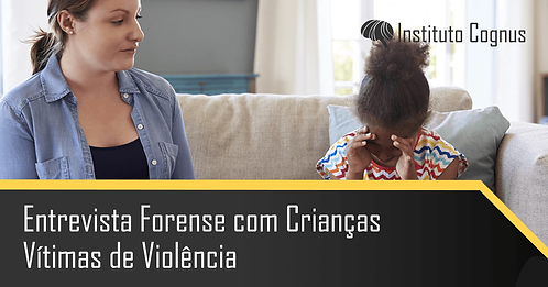Entrevista Forense com Crianças Vítimas de Violência