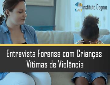 Curso Entrevista Forense com Crianças Vítimas de Violência