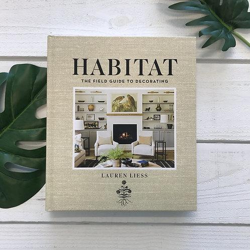 HABITAT - THE FIELD GUIDE TO DECORATING LAUREN LIESS