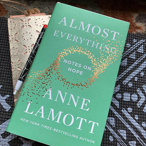 ALMOST EVERYTHING NOTES ON HOPE  BY ANNE LAMOTT
