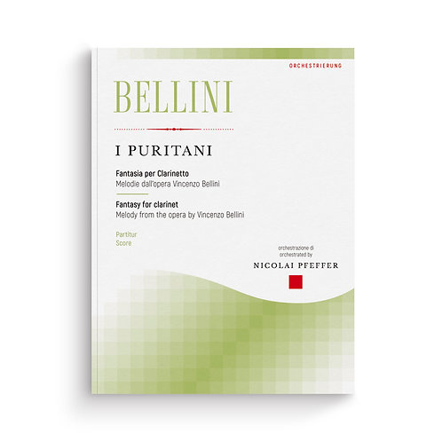 Vincenzo Bellini: I PURITANI FANTASY for Clarinet and Orchestra (arr. Pfeffer)