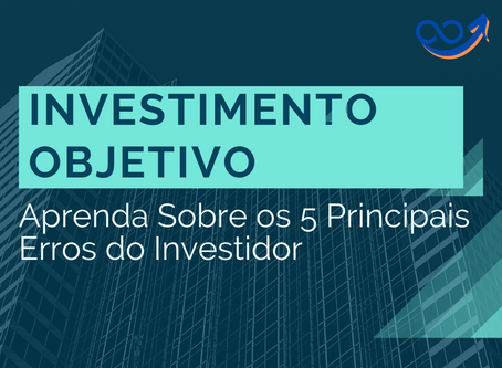Aprenda sobre os 5 Principais Erros do Investidor