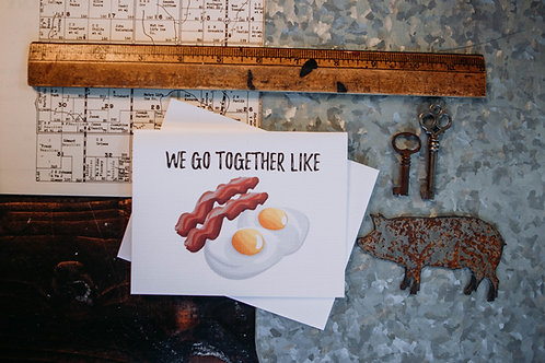 We Go Together Like Eggs & Bacon