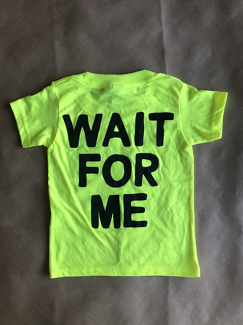 Wait for me T