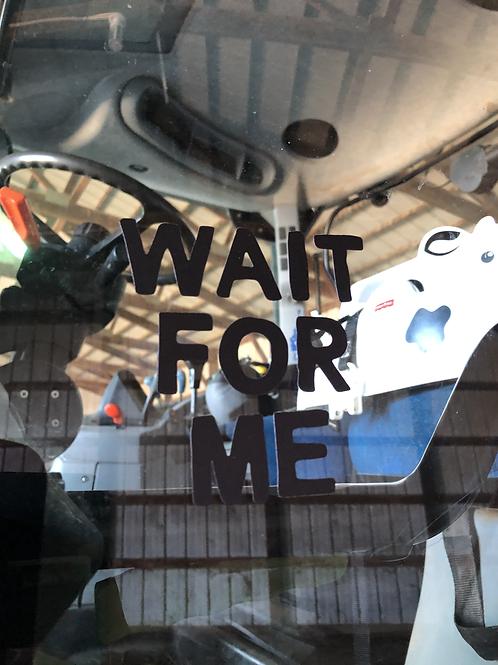 Wait for me Sticker