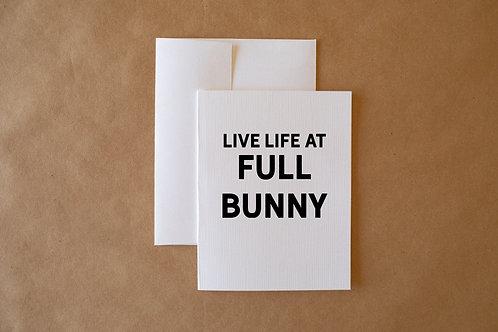 live life at full bunny