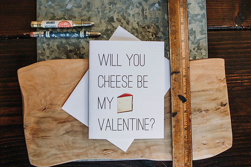 Will You Cheese Be My Valentine?