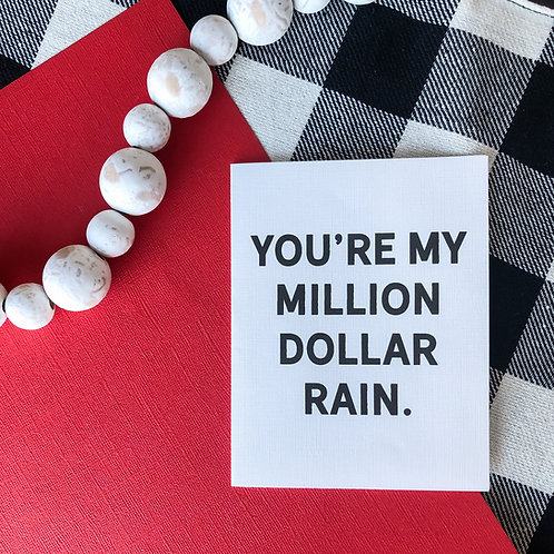 you're my million dollar rain