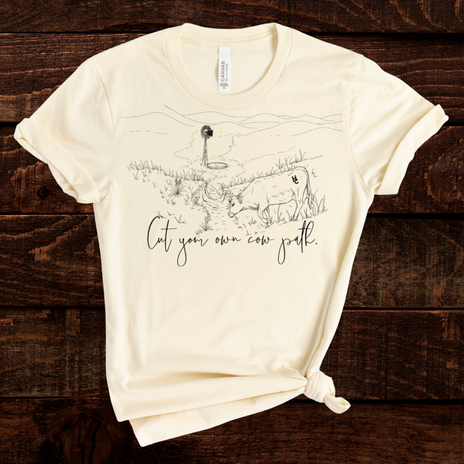 cut your own cow path exclusive T