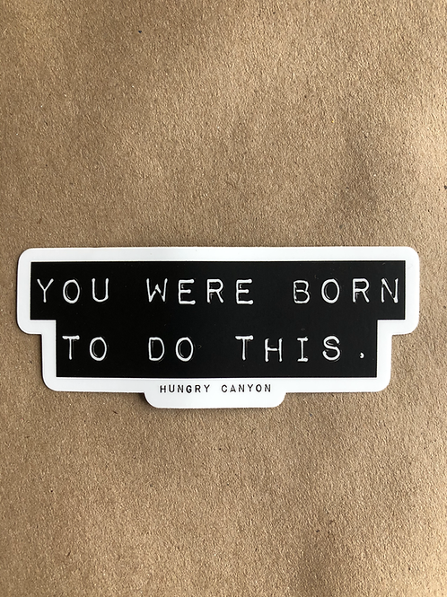 You were born to do this. sticker-wholesale