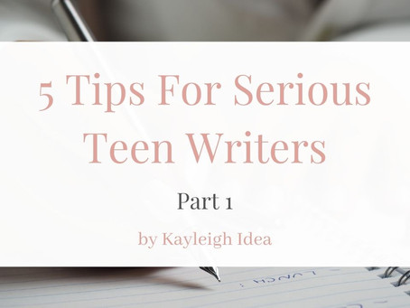 5 Tips for Serious Teen Writers Part 1