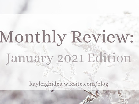 Monthly Review: January 2021 Edition