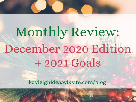 Monthly Review: December 2020 Edition + 2021 Goals