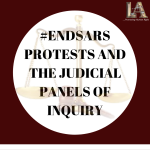 END-SARS PROTESTS AND THE JUDICIAL PANELS OF INQUIRY