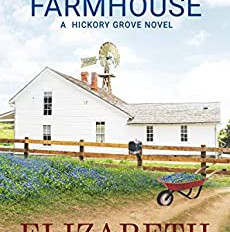 The Farmhouse: A Hickory Grove by Elizabeth Bromke