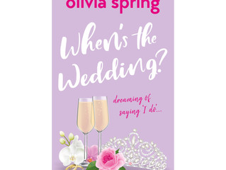 When's the Wedding? Dreaming of saying 'I do'… by Olivia Spring - Cover Reveal