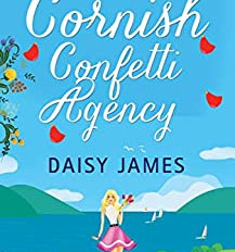 Cover Reveal! The Cornish Confetti Agency by Daisy James