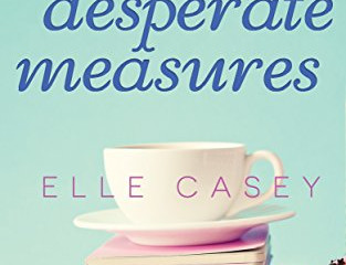 Desperate Measures by Elle Casey