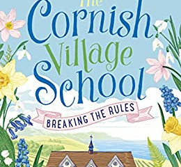 The Cornish Village School - Breaking the Rules by Kitty Wilson