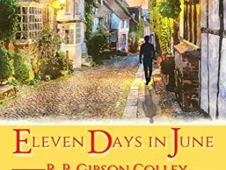 Eleven Days in June by R Gibson Colley