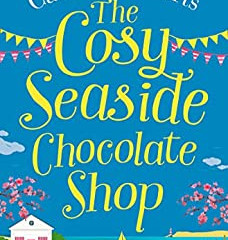 The Cosy Seaside Chocolate Shop by Caroline Roberts