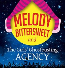 Melody Bittersweet and The Girls' Ghostbusting Agency by Kitty French