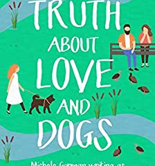 The Truth About Love and Dogs by Lilly Bartlett
