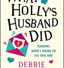 What Holly's Husband Did by Debbie Viggiano