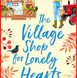 The Village Shop for Lonely Hearts by Alison Sherlock