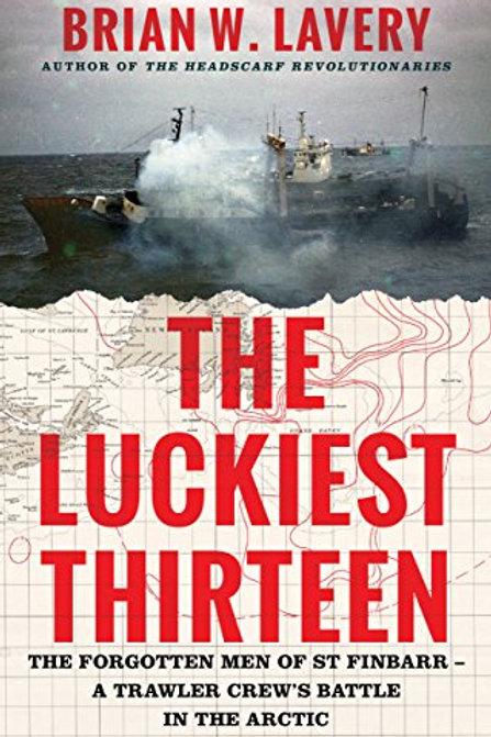 The Luckiest Thirteen: The forgotten men of St Finbarr