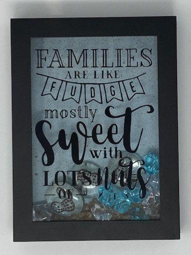 FAMILIES LIKE FUDGE SHADOWBOX 5X7