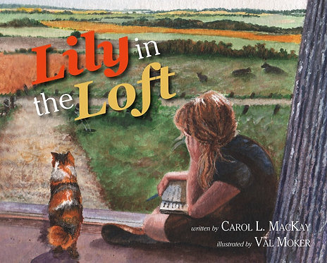 LILY IN THE LOFT by Carol MacKay
