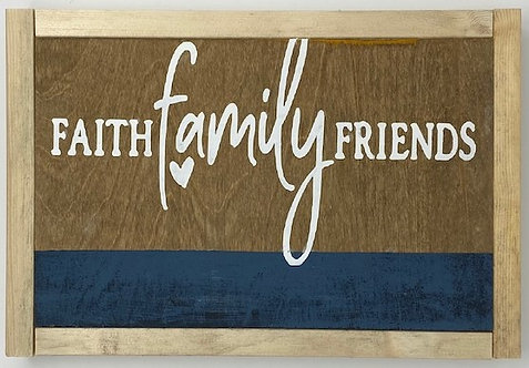 FAITH, FAMILY, FRIENDS SIGN by Dusty Road Designs